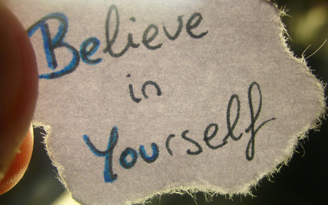 believing in yourself Self-doubt doesn't have to be as monstrous as we make it out to be it's all about  perspective the following tips will help you manage your self-doubt.