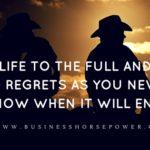 Life of No Regrets