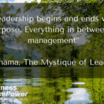 Leadership begins and ends with purpose.